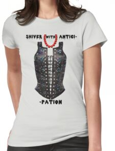 Shiver with Anticip- Womens Fitted T-Shirt