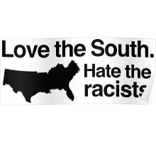 Love the South, hate the racists Poster