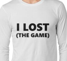 I lost the game Long Sleeve T-Shirt