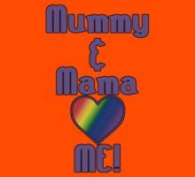 Mummy & Mama Love Me   Lesbian Parenting Kids Tee