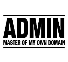 Admin. Master of my own domain Photographic Print