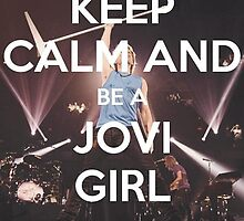 Keep Calm and Be A Jovi Girl by PrincessxPunk