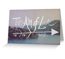 The Aim of Life Greeting Card