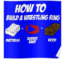 How To Build A Wrestling Ring Poster