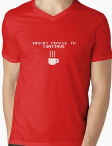 Insert Coffee to Continue Mens V-Neck T-Shirt
