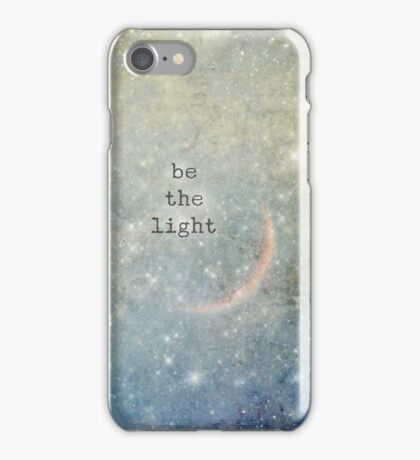 be the light iPhone Case/Skin