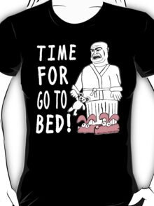 Time For Go To Bed T-Shirt