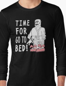 Time For Go To Bed Long Sleeve T-Shirt