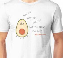 Avocado - Too late Unisex T-Shirt