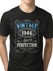 70th birthday gift for men Vintage 1946 aged to perfection 70 birthday Tri-blend T-Shirt