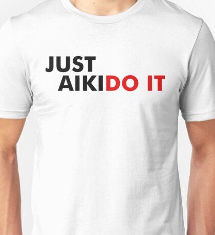 Aikido It Unisex T-Shirt