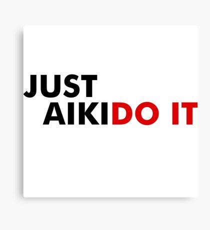 Aikido It Canvas Print