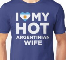 I Love My Hot Argentinian Wife Unisex T-Shirt