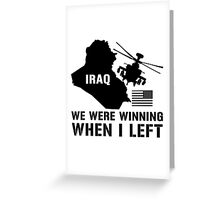 Iraq- Winning when I left Greeting Card