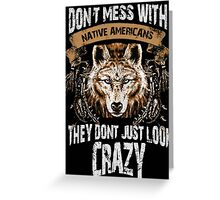 Don't Mess With Native Americans Greeting Card