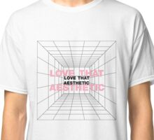 Love That Aesthetic  Classic T-Shirt