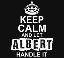 Keep Calm And Let Albert Handle It by 2E1K