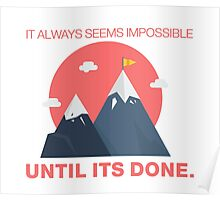 Everything seems impossible, until it's done! Poster