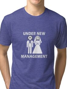 Under New Management Funny Bachelor Party Gift For Married Couples Tri-blend T-Shirt