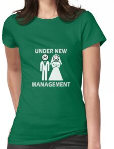 Under New Management Funny Bachelor Party Gift For Married Couples Womens Fitted T-Shirt