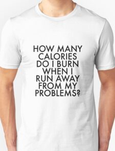 How Many Calories Do I Burn  Unisex T-Shirt