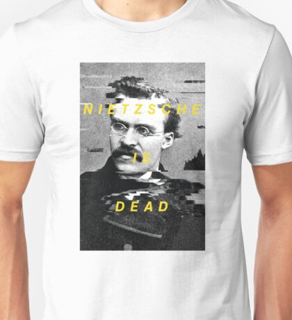 Nietzsche Is Dead Unisex T-Shirt