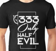 333 Only Half Evil - Funny Kinda Evil Graphic Novelty Smiley Design Unisex T-Shirt