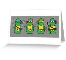 Teenage Mutant Ninja Turtles (without quote) Greeting Card