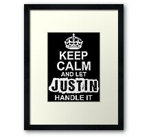 Keep Calm And Let Justin Handle It Framed Print