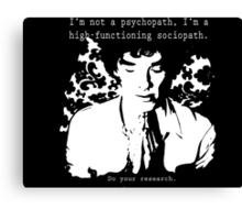 High-functioning Scociopath Canvas Print