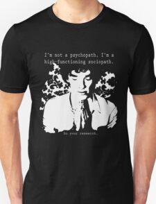 High-functioning Scociopath Unisex T-Shirt