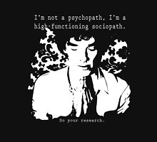 High-functioning Scociopath Unisex T-Shirt