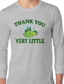Caddyshack - Thank You Very Little Long Sleeve T-Shirt