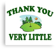 Caddyshack - Thank You Very Little Canvas Print