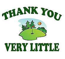 Caddyshack - Thank You Very Little Photographic Print