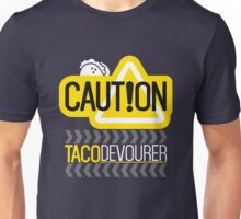 Caution Taco Devourer - Funny Food Tacos Lover Warning Label Sign Novelty Graphic Design Unisex T-Shirt