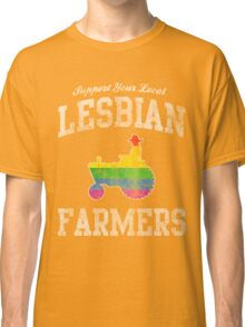 Support Your Local Lesbian Farmers Classic T-Shirt