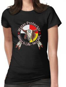 Water Protector Water Is Life - No DAPL Womens Fitted T-Shirt