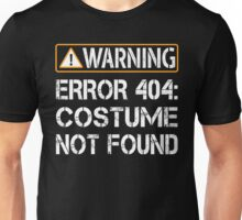 Warning Error 404 Costume Not Found Shirt - Funny Programmer Unisex T-Shirt