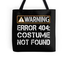 Warning Error 404 Costume Not Found Shirt - Funny Programmer Tote Bag
