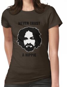 Charlie Manson Never Trust A Hippie Womens Fitted T-Shirt