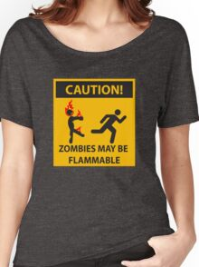 CAUTION! Zombies May Be Flammable Women's Relaxed Fit T-Shirt