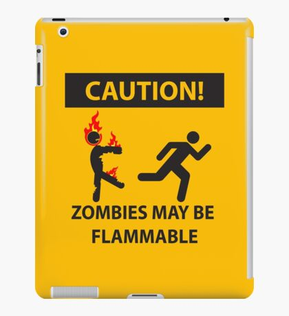 CAUTION! Zombies May Be Flammable iPad Case/Skin