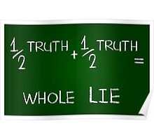 Half Truth = Whole Lie Poster