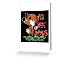 Fox says ring Greeting Card