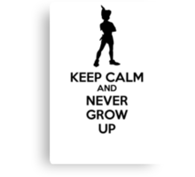 Keep Calm And Never Grow Up Canvas Print