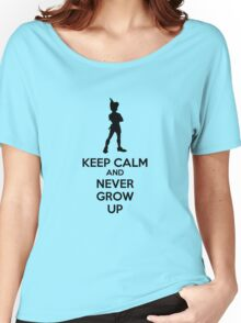Keep Calm And Never Grow Up Women's Relaxed Fit T-Shirt