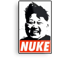KIM JONG UN NUKE Metal Print