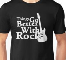 Things go better with Rock Unisex T-Shirt