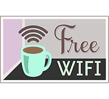 Free WI-FI, Internet Cafe Poster Photographic Print